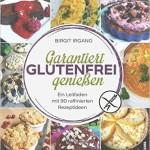 Garantiert glutenfrei genießen - Birgit Irgang